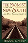 The Promise of the New South: Life After Reconstruction