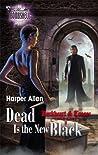 Dead Is the New Black (Darkheart & Crosse Trilogy #3)