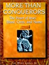 More Than Conquerors: The Power of Jesus' Blood, Cross and Name