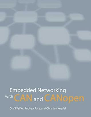 Embedded Networking with CAN and CANopen by Olaf Pfeiffer