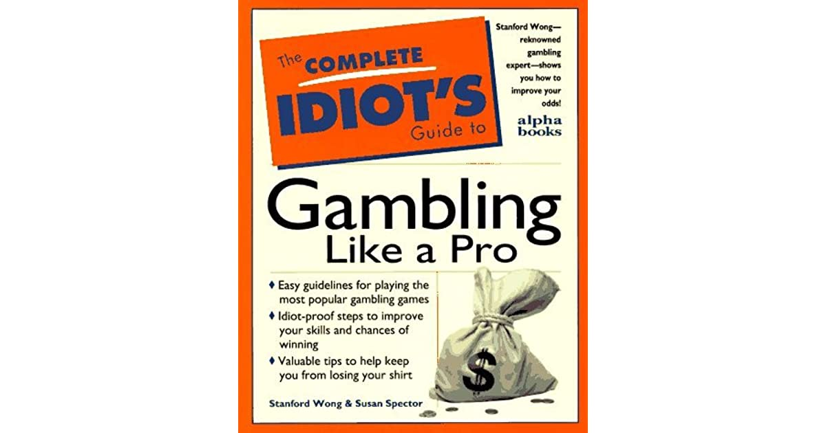 Complete complete gambling guide guide idiot idiot online cherry gold online casino