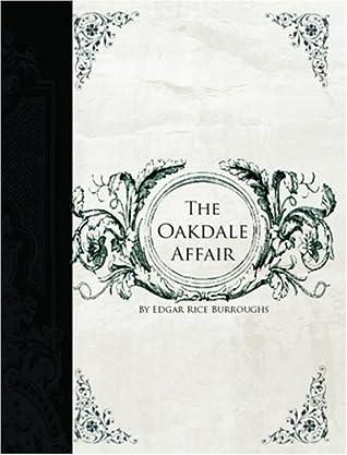The Oakdale Affair by Edgar Rice Burroughs