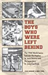 The Boys Who Were Left Behind by John Heidenry
