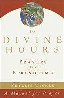 Divine Hours : Prayers for Springtime