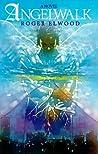 Angelwalk (Angelwalk, #1)