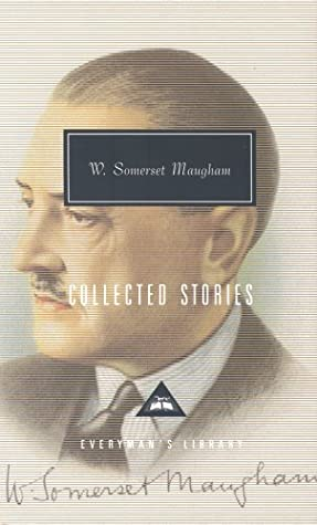 Collected Stories by W. Somerset Maugham