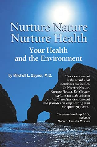 Nurture Nature/Nurture Health: Your Health and the Environment