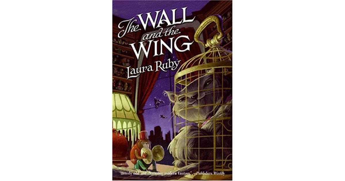 Download The Wall And The Wing Wall And The Wing 1 By Laura Ruby