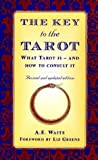 The Key to the Tarot: What Tarot Is - And How to Consult It
