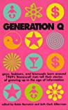 Generation Q: Gays, Lesbians, and Bisexuals Born Around 1969's Stonewall Riots Tell Their Stories of Growing Up in the Age of Information