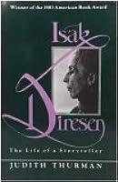 Isak Dinesen: The Life of a Storyteller