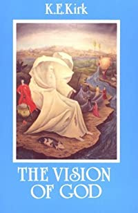 The Vision of God: The Christian Doctrine of the Summum Bonum : The Bampton Lectures for 1928 (Bampton Lectures)