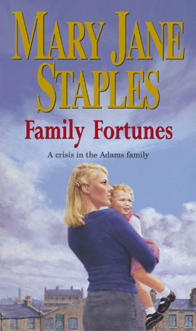 Family Fortunes: An Adams Family Saga Novel by Mary Jane Staples