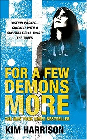 For a Few Demons More (The Hollows, #5) by Kim Harrison