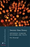 Sweeter Than Honey: Orthodox Thinking on Dogma and Truth