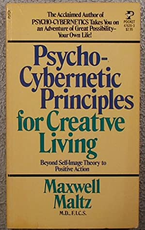 Psychocybernetic Principles for Creative Living by Maxwell Maltz