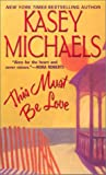 This Must Be Love (Summer Lovin', #1)