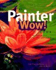 The Painter Wow! Book with CD-ROM  by  Cher Threinen-Pendarvis