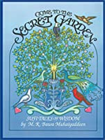 Come to the Secret Garden: Sufi Tales of Wisdom