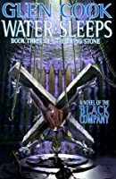 Water Sleeps (The Chronicles of the Black Company #8; The Books of the Glittering Stone #3)