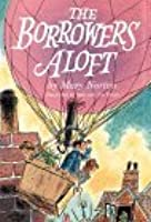 The Borrowers Aloft; with the short tale, Poor Stainless (The Borrowers #4)