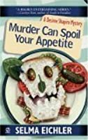 Murder Can Spoil Your Appetite (Desiree Shapiro Mystery, #7)