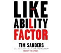 The Likeability Factor: How to Boost Your L Factor and Achieve Your Life's Dreams
