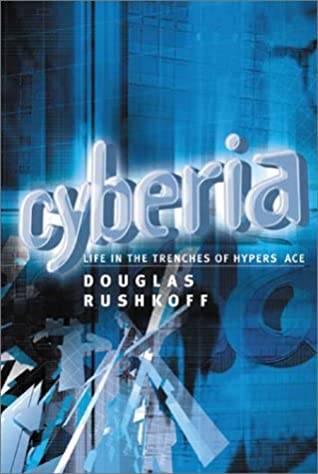 Cyberia: Life in the Trenches of Cyberspace