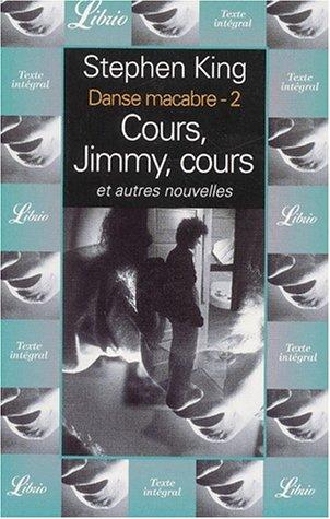 Danse Macabre, Tome 2:  Cours, Jimmy, Cours, Et Autres Nouvelles