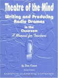 Theatre of the Mind, Writing and Producing Radio Dramas in the Classroom