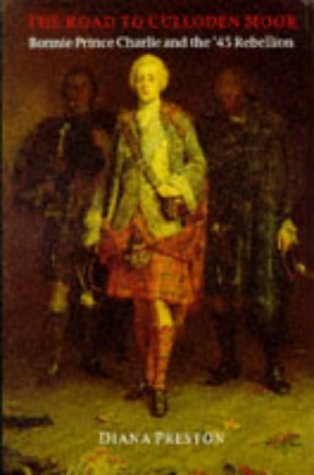 The Road to Culloden Moor: Bonnie Prince Charlie and the '45 Rebellion