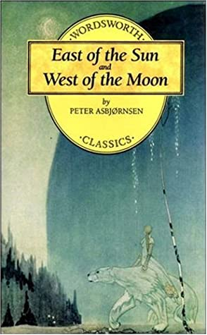 East of the Sun and West of the Moon (Wordsworth Children's Classics)
