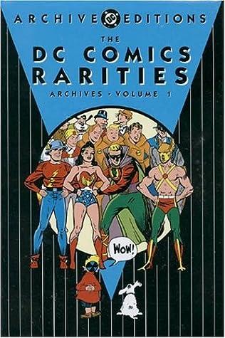 The DC Comics Rarities Archives, Vol. 1