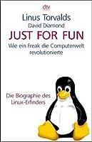 Just For Fun: Wie ein Freak die Computerwelt revolutionierte