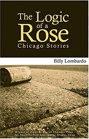 The Logic of a Rose by Billy Lombardo
