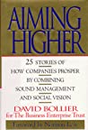 Aiming Higher: 25 Stories of How Companies Prosper by Combining Sound Management & Social Vision