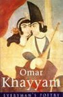The Rubaiyat of Omar Khayyam: Bird Parliament (Everyman's Poetry Library)