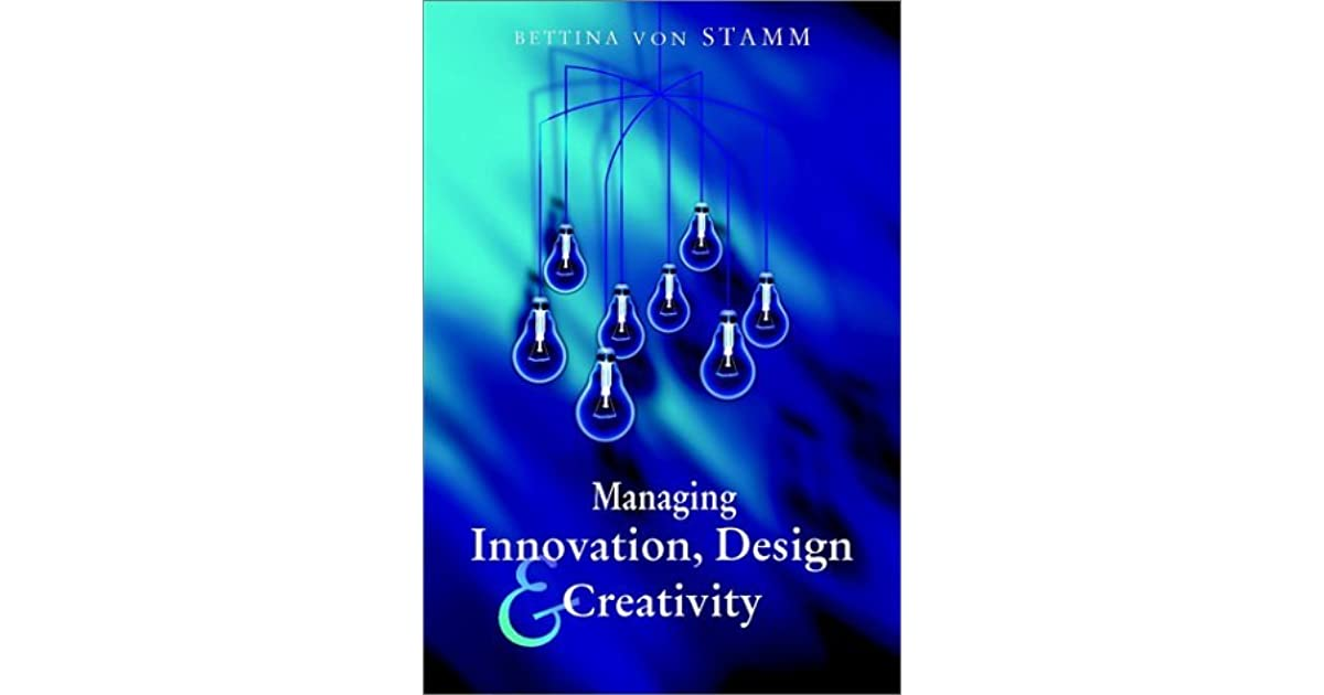 managing innovatoin Managing for innovation innovation means making meaningful change to improve an organization's products, services, programs, processes, operations, and business model to create new value for the organization's stakeholders.