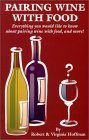 Pairing Wine With Food: Everything You Would Like to Know About Pairing Wine With Food, and More!