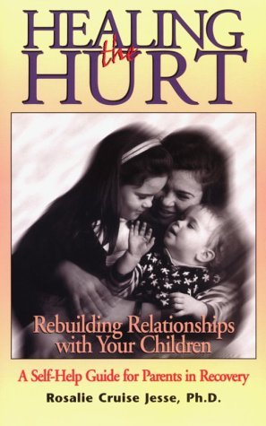 Healing-the-Hurt-Rebuilding-Relationships-With-Your-Children-A-Self-Help-Gun-Recovery