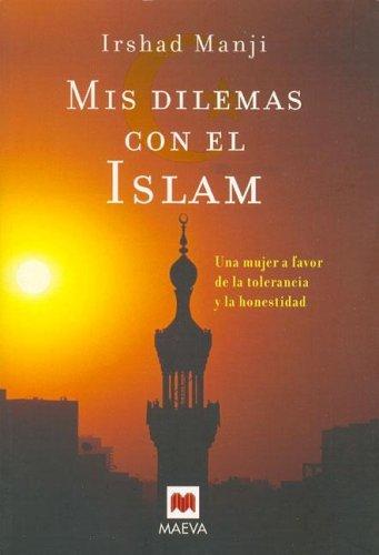 Mis dilemas con el islam  by  Irshad Manji