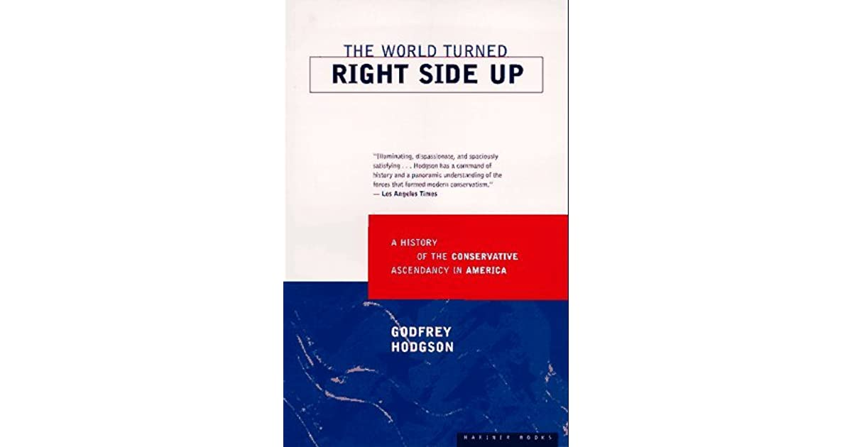The World Turned Right Side Up: A History of the