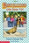 Karen's School Trip (Baby-Sitters Little Sister, #24)