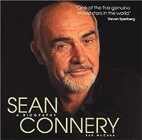Sean Connery: A Biography