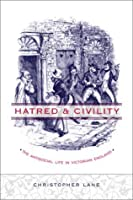Hatred and Civility the Antisocial Life in Victorian England