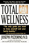 Total Wellness: Improve Your Health by Understanding and Cooperating with Your Body's Natural Healing Systems