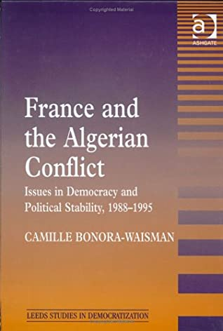 France and the Algerian Conflict: Issues in Democracy and Political Stability, 1988-1995