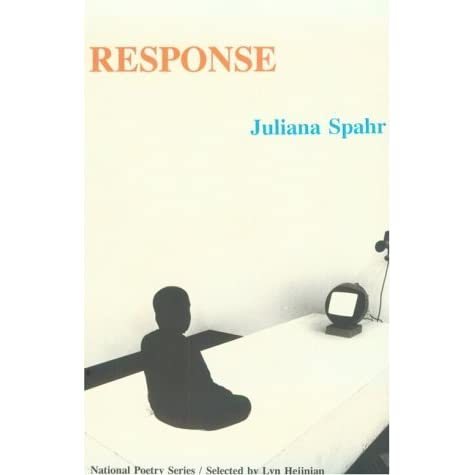 an analysis of the response by juliana spahr In response, i was cheered to in the final issue of chain — which i am thrilled to launch on the newly redesigned reissues platform — editors juliana spahr.