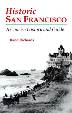 Historic San Francisco: A Concise History and Guide