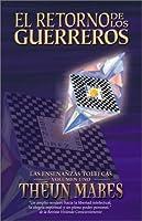 El Retorno de los Guerreros (Las Enseñanzas Toltecas - Volumen Uno) (Ense~nanzas Toltecas)